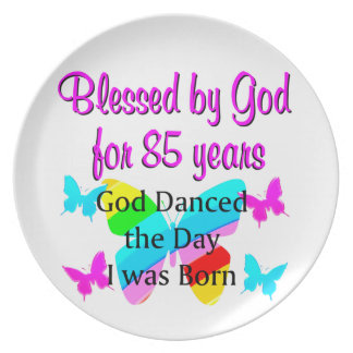 GOD DANCED THE DAY I WAS BORN 85TH BIRTHDAY PLATE