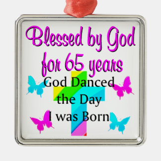 GOD DANCED THE DAY THIS 65TH BIRTHDAY DESIGN METAL ORNAMENT