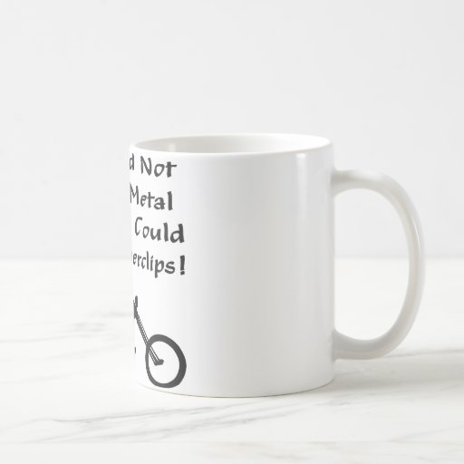 God Did Not Create Metal So Man Could Make Papercl Classic White Coffee Mug