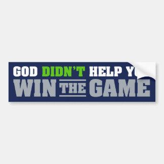 God Didn't Help You Win The Game Bumper Sticker