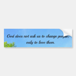 God does not ask... bumper sticker