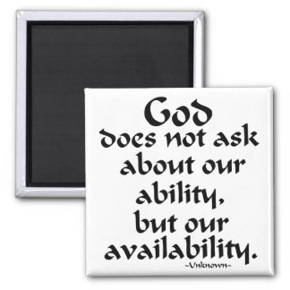 God does not ask... fridge magnet