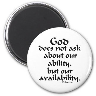 God does not ask... magnet