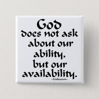 God does not ask... pinback button