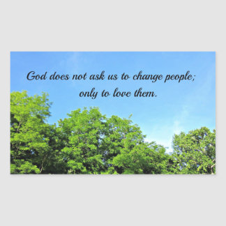 God does not ask... rectangular sticker