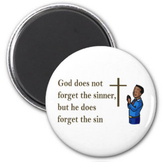 God does not forget the sinner, he forgets the sin 2 inch round magnet