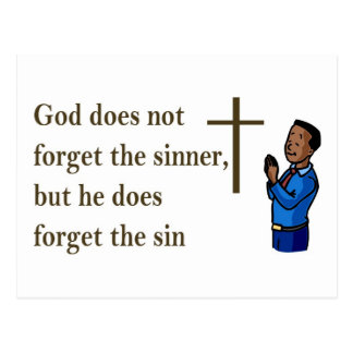 God does not forget the sinner, he forgets the sin postcard