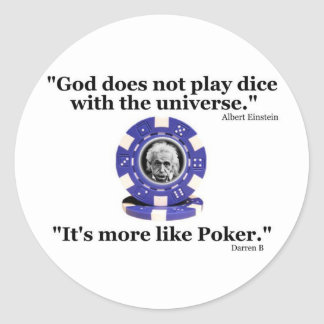 God does not play dice classic round sticker