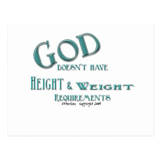 God Doesn't Have Height and Weight Requirements Postcard