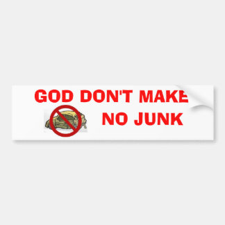 God Don t Make No Junk Bumper Sticker