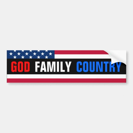 God, Family, Country. Bumper Sticker