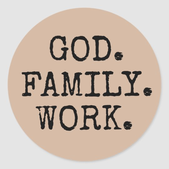 god family work christian quote classic round sticker com