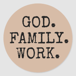 God. Family. Work. Christian Quote Classic Round Sticker