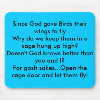 God Gave Birds Wings to Fly Mouse Pad