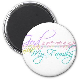 God gave me Family Magnet