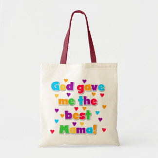 God Gave Me the Best Mama Tshirts and Gifts Tote Bag