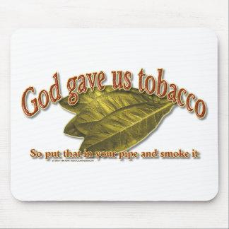 God Gave Us Tobacco Mouse Pad
