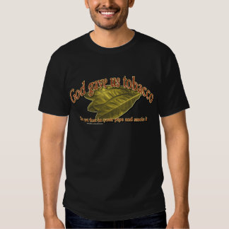 God Gave Us Tobacco T Shirt