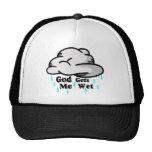 God Gets Me Wet Trucker Hat