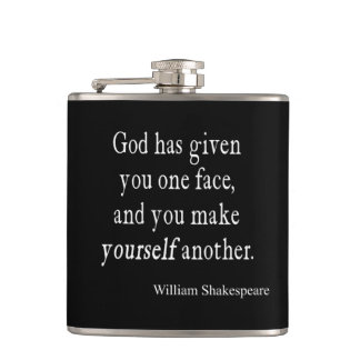 God Given One Face Make Another Shakespeare Quote Flask
