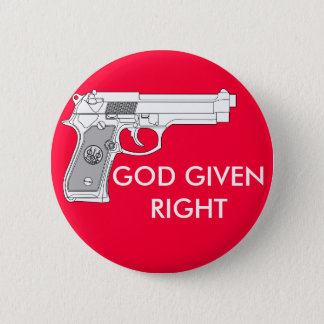 GOD GIVEN RIGHT BUTTON