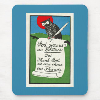 God Gives Relatives - You Pick Friends Mouse Pad