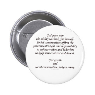 God Giveth; Social Conservatives Taketh Away 2 Inch Round Button
