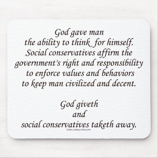 God Giveth; Social Conservatives Taketh Away Mousepads