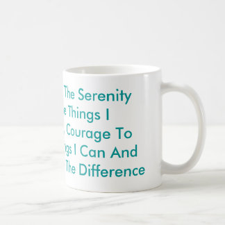 God, Grant Me The Serenity To Except The Things... Coffee Mug