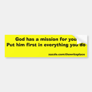 God has a mission for you bumper sticker
