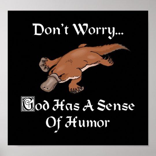 God Has A Sense Of Humor - Funny Platypus Poster