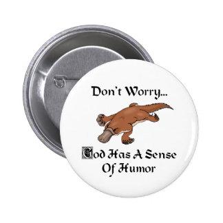 God Has A Sense Of Humor Platypus Pinback Button