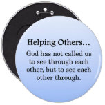 God Has Called to Help Others Button