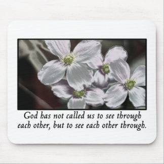God has called us to see each other through mouse pad