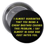 God hates cheap bastards button
