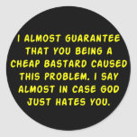 God hates cheap bastards sticker