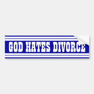 God Hates Divorce Bumper Sticker