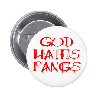 God Hates Fangs Pinback Buttons