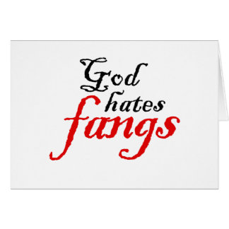 God Hates Fangs Greeting Card