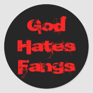 God Hates Fangs Classic Round Sticker