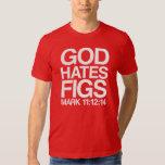 God hates figs tee shirt