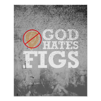 GOD HATES FIGS - WHITE -.png Poster