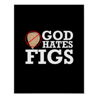 GOD HATES FIGS - WHITE -.png Print