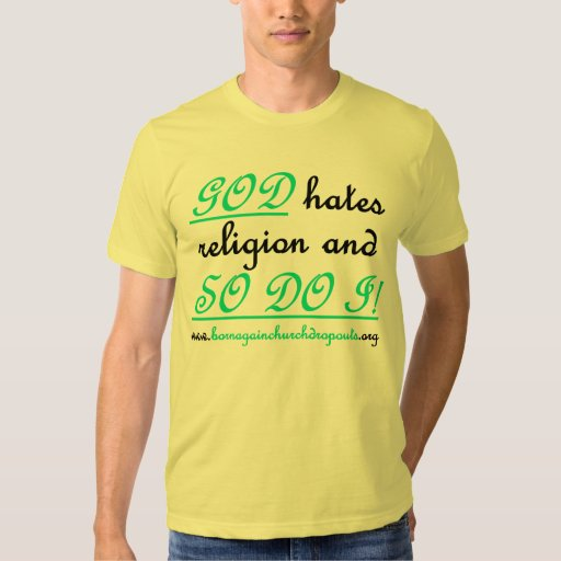 GOD hates religion in teal/black on light t-shirt