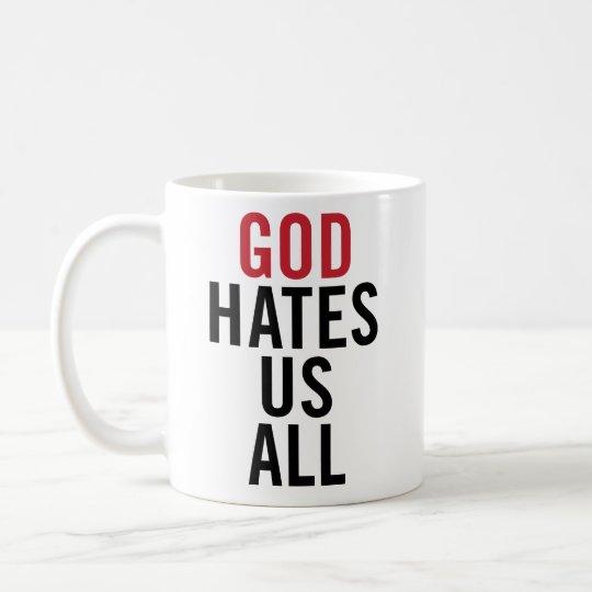 """God Hates U.S. All"". Californication Hank Moody Coffee Mug"