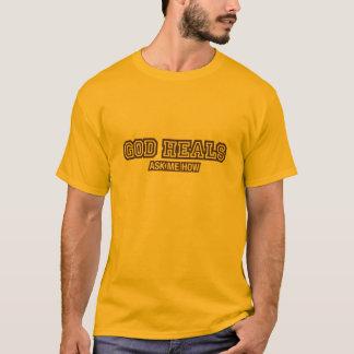 GOD HEALS, ASK ME HOW T-Shirt