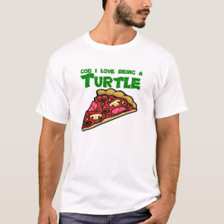 God I love being a turtle T-Shirt