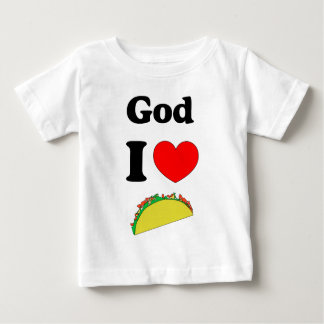 God I Love Tacos! Baby T-Shirt