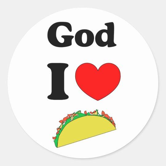 God I Love Tacos! Classic Round Sticker