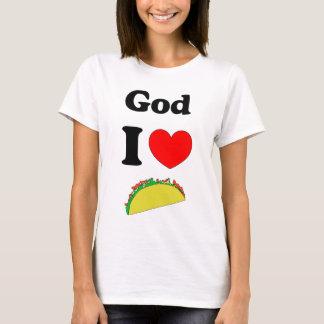 God I Love Tacos! T-Shirt